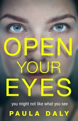 £2.03 • Buy Open Your Eyes By Paula Daly