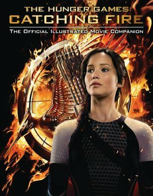 £2.02 • Buy Catching Fire: The Official Illustrated Movie Companion (Hunger Games Trilogy)