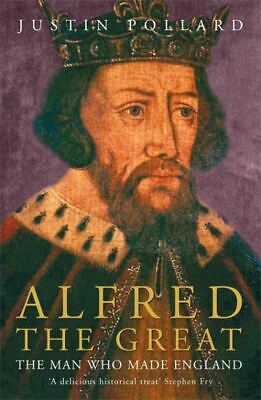£4.36 • Buy Alfred The Great: The Man Who Made England By Justin Pollard (Paperback)