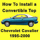 $39 • Buy Chevrolet Cavalier 95 1/2- 00 How To Install A Convertible Top DIY Video On DVD