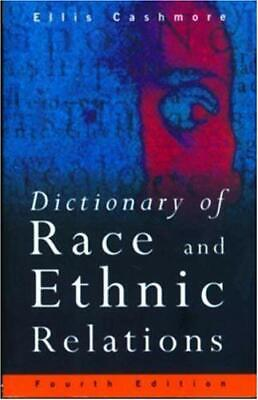 £3.09 • Buy Dictionary Of Race And Ethnic Relations Paperback Ernest Cashmore