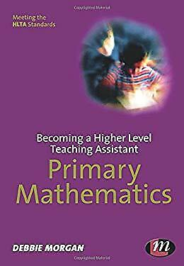 £2.79 • Buy Becoming A Higher Level Teaching Assistant : Primary Mathematics Debbie Morgan