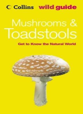 £7.70 • Buy Collins Wild Guide - Mushrooms And Toadstools By Brian Spooner. 9780007191505