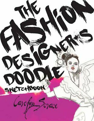 The Fashion Designer's Doodle Sketch Book By Carolyn Scrace • 2.32£