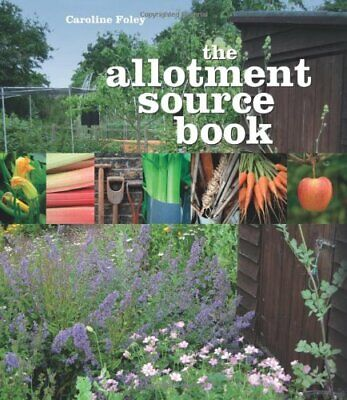 The Allotment Source Book By Caroline Foley • 3.12£