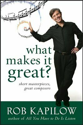 £3.07 • Buy What Makes It Great? : Short Masterpieces, Great Composers Rob Kapilow