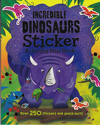 Incredible Dinosaurs Childrens Sticker Activity Book  250 Stickers & Press-outs  • 3.99£