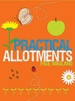 Practical Allotments By Paul Wagland (Paperback) Gardening Book • 5.99£