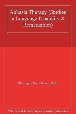 Aphasia Therapy (Studies In Language Disability & Remediation) By Christopher C • 3.22£