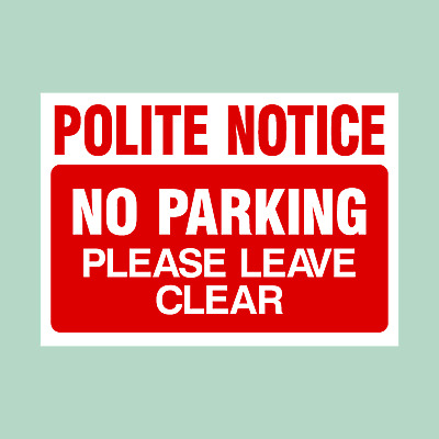 Polite Notice - No Parking Please Keep Clear - Plastic Sign/Sticker (MISC27) • 0.99£