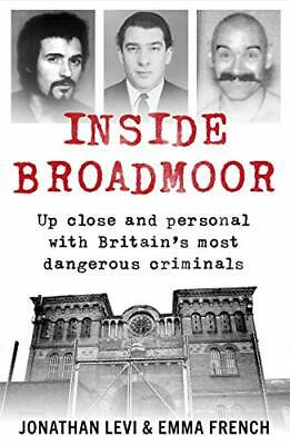£2.13 • Buy Inside Broadmoor: Up Close And Personal With Britain's Most Dangerous Criminals