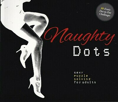 Naughty Dot-to-Dot Book Sexy Puzzle Solving For Adults - 80 Erotic Pictures PB • 5.99£