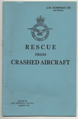 £8.99 • Buy RESCUE FROM CRASHED AIRCRAFT - 1957 AIR MINISTRY PAMPHLET 333. Good Condition.