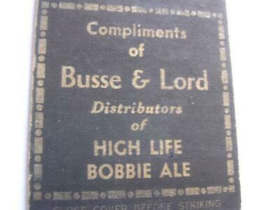 $24.99 • Buy 1930's Busse & Lord Dist Of Miller High Life-Bobbie Ale Edgerton WI Matchcover