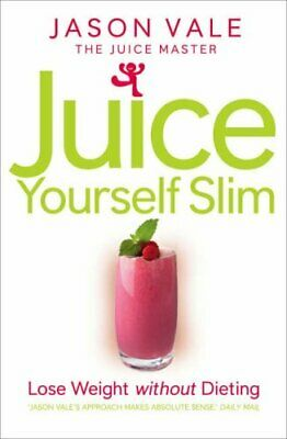 £3.11 • Buy Juice Your Self Slim : Lose Weight Without Dieting Paperback Jason Vale