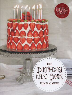 The Birthday Cake Book By Fiona Cairns Laura Edwards (Hardback) Amazing Value • 3.80£