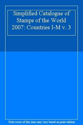 £19.44 • Buy Simplified Catalogue Of Stamps Of The World 2007: Countries I-M V. 3