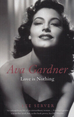 Ava Gardner: Love Is Nothing By Lee Server (Paperback) FREE Shipping, Save £s • 2.87£