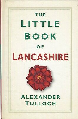 The Little Book Of Lancashire By Alex Tulloch Local History Trivia Book • 7.99£