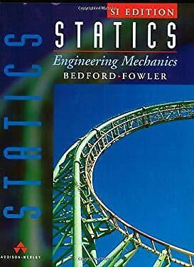 Statics Engineering Mechanics : SI Version Paperback A. Marc Bedford • 7.77£