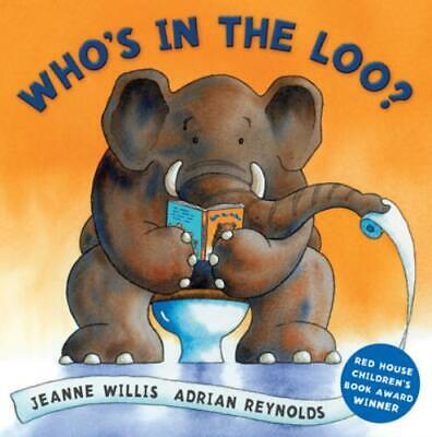 Who's In The Loo? By Jeanne Willis (Hardback) Expertly Refurbished Product • 2.84£