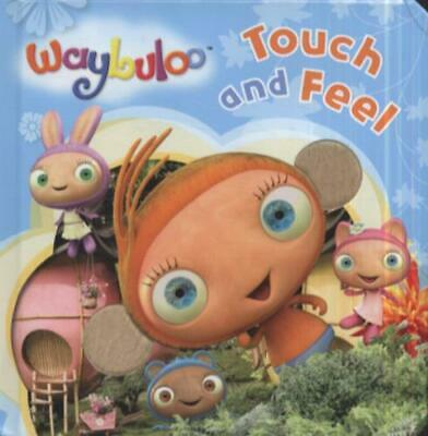 £2.02 • Buy Waybuloo Touch And Feel (Board Book) Highly Rated EBay Seller Great Prices