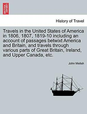 Travels In The United States Of America In 1806, Melish, John,, • 26.28£