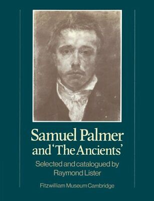 Samuel Palmer And 'The Ancients', Lister, Raymond 9780521278478 Free Shipping,, • 25.98£