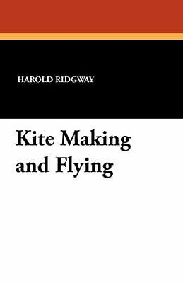 Kite Making And Flying. Ridgway, Harold New 9781434418616 Fast Free Shipping.# • 11.79£