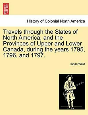 Travels Through The States Of North America, An. We.# • 22.48£