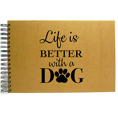 Life Is Better With Dog, A3/A4/A5, Scrapbook, Guestbook, Photo Album, Kraft Card • 9.99£
