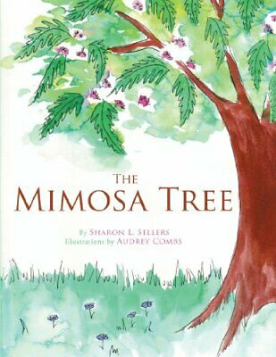 The Mimosa Tree.by Sellers, L.  New 9781467874250 Fast Free Shipping.# • 12.89£