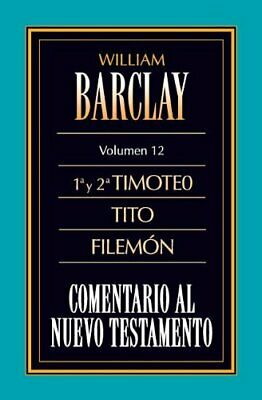 Las Cartas A Timoteo, Tito Y Filemon. Barclay, William 9788482670430 New.# • 11.70£