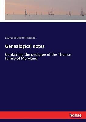 Genealogical Notes.by Thomas, Buckley  New 9783337257293 Fast Free Shipping.# • 25.07£