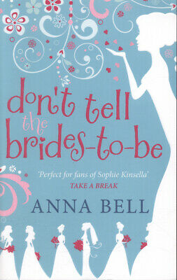 Don't Tell The Brides-to-be By Anna Bell (Paperback) FREE Shipping, Save £s • 3.14£