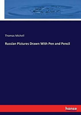 £25.55 • Buy Russian Pictures Drawn With Pen And Pencil. Michell, Thomas 9783337297169 New.#