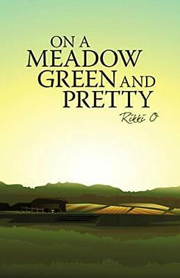 $ CDN17.70 • Buy On A Meadow Green And Pretty.by O, Rikki  New 9781440158513 Fast Free Shipping.#