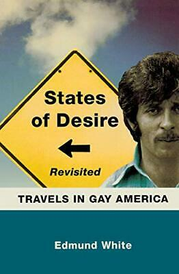 States Of Desire Revisited: Travels In Gay America.by White, Edmund New.# • 31.31£