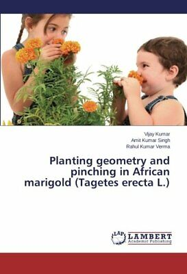 Planting Geometry And Pinching In African Marigold (Tagetes Erecta L.). Vijay.# • 32.76£