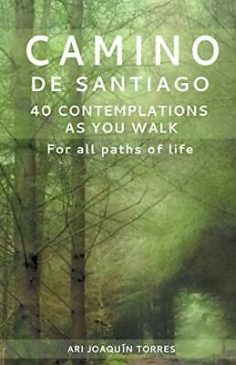 £14.47 • Buy Camino De Santiago: 40 Contemplations As You Walk.by Torres, Joaquin New.#