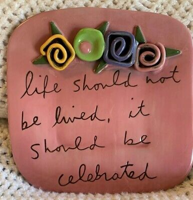 """$25 • Buy Sandra Magsamen Dimensional Plate Or Plaque """"Life Should Be Celebrated"""""""