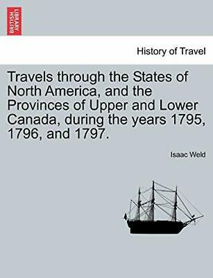 Travels Through The States Of North America, An. Weld.# • 23.20£