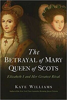 $2.99 • Buy The Betrayal Of Mary, Queen Of Scots: Elizabeth I And Her Greatest Rival, Willia