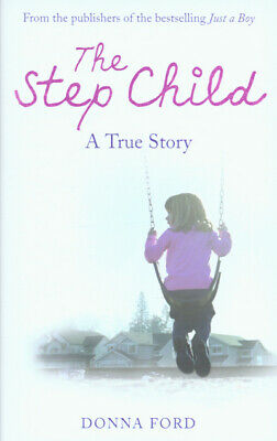 £2.02 • Buy The Step Child: A True Story By Donna Ford Linda Watson-Brown (Hardback)