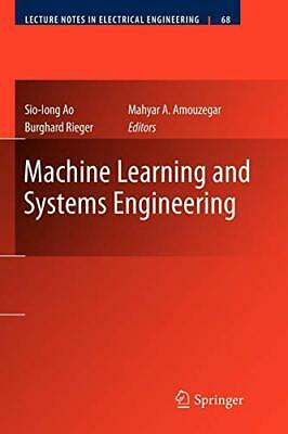 Machine Learning And Systems Engineering. Ao, Sio-Iong 9789400733749 New.#*=.#*= • 149.78£
