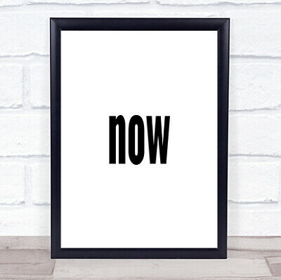 Now Quote Print Poster Typography Word Art Picture • 6.95£
