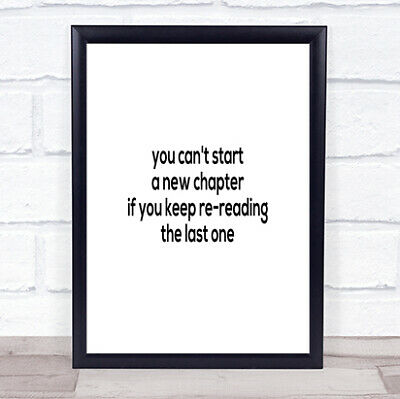 £7.29 • Buy Cant Start A New Chapter Quote Print Poster Typography Word Art Picture