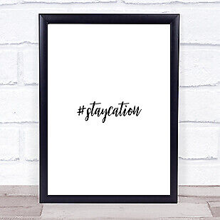 £19.95 • Buy Staycation Quote Print Poster Typography Word Art Picture
