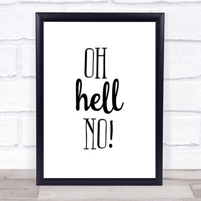 £7.29 • Buy Oh Hell No Quote Print Poster Typography Word Art Picture