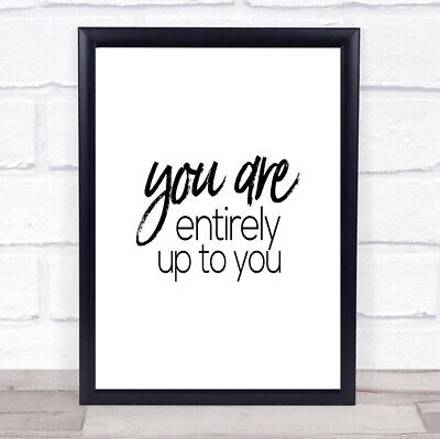 £19.95 • Buy Up To You Quote Print Poster Typography Word Art Picture